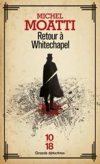 michel moatti,jack l'éventreur,retour à whitechapel,withechapel,crime,londres,blitz
