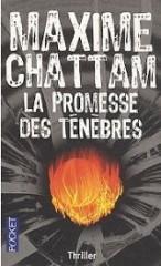 la promesse des ténèbres, maxime chattam, la trilogie du mal