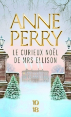 Anne Perry, noël, saga pitt, le curieux noël de mrs Ellison, enquête anglaise, livre de noël
