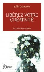 libérez votre créativité, la bible des artistes, julia Cameron, se découvrir, s'écouter, créer