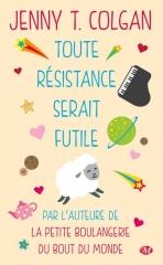 toute résistance serait futile,jenny colgan,jenny t. colgan,milady,romance