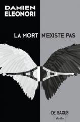 la mort n'existe pas, Damien eleonori, de saxos, thriller, ésotérisme, diable