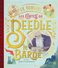 les contes de beedle le barde,j.k. rowling,harry potter,dumbledore,lisbeth zwerger,les contes de beedle le barde illustrés