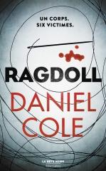 ragdoll,thriller,tueur en série,daniel cole,robert laffont,la bête noire