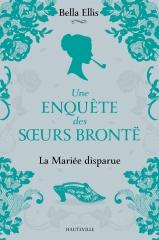 la mariée disparue, une enquête des soeurs Brontë, Brontë, Bella Ellis, cosy mystery