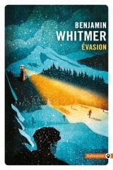 évasion, Benjamin Whitmer, littérature américaine, gallmeister