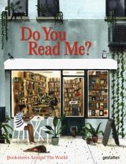 do you read me, bookstores around the world, books about books, gestalten, librairies du monde, les plus belles librairies, Marianne Julia Strauss