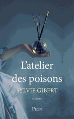 l'atelier des poisons,sylvie gibet,plon,paris,dix-neuvième siècle