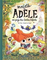 mortelle Adèle, mortelle Adèle au pays des contes défaits, mr tan, diane le feyer, miss prickly, littérature jeunesse, bande dessinée, tout ça finira mal