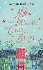 livre de noël, noël, noël à la librairie des coeurs brisés, Annie darling, saga des coeurs brisés, livre doudou, feelgood book