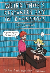 weird things customers say in bookshops, Jen Campbell, perles de libraires