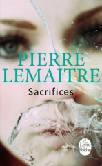 sacrifices,alex,pierre lemaître,thriller,commandant verhoeven