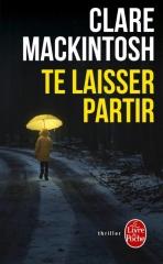 te laisser partir, Clare Mackintosh, policier, thriller, policier anglais