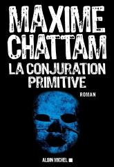 la conjuration primitive,maxime chattam,joshua brolin,albin michel