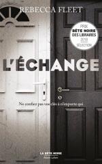 l'échange,rebecca fleet,thriller psychologique,roman noir,la bête noire,robert laffont