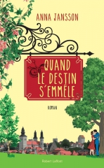quand le destin s'emmêle,anna jansson,feel good book,robert laffont