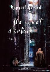 un chant d'enfant, Raphaël Gérard, dystopie, roman jeunesse, jeune auteur