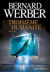 troisième humanité,bernard werber,les micro humains,albin michel