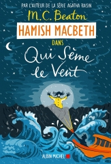 qui sème le vent, hamish macbeth, m. c. beaton, highlands