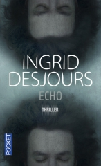 echo,ingrid desjours,thriller,pocket,quais du polar