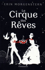 le cirque des rêves,erin morgenstern,flammarion; night circus