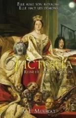 a.e. moorat,la reine victoria,reine et tueuse de démons,bit lit