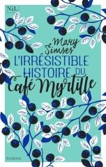 l'irrésistible histoire du café myrtille, Mary simses, Nil, Nil éditions, feelgood book