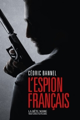 l'espion francais, cédric bannel, la bête noire, Robert Laffont, DGSE, qomaandaan kandar