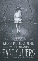 miss peregrine,miss peregrine et les enfants particuliers,ransom riggs