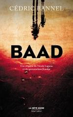 baad,cédric bannel,la bête noire,robert laffont,afghanistan,thriller,qomaandaan kandar