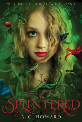 splintered,a. g. howard,alice au pays des merveilles,alice in wonderland,lewis carroll