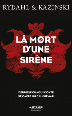 la mort d'une sirène,la bête noire,robert laffont,rydahl & kazinski,thomas rydahl,a.j. kazinski,la petite sirène,thriller historique
