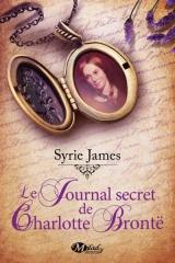 charlotte brontë, syrie james, le journal secret de charlotte brontë, les soeurs brontë, biographie, milady