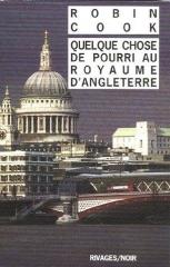 robin cook,quelque chose de pourri au royaume d'angleterre,dictature,1984