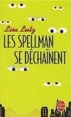 les spellman se déchaînent,spellman et associés,la revanche des spellman,lisa lutz,chick lit,polar