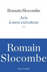 avis à mon exécuteur,romain slocombe,robert laffont,rentrée littéraire