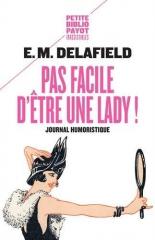 pas facile d'être une lady,journal humoristique,e.m. delafield,petite bibliothèquèque payot,irrésistible