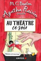 au théâtre ce soir, Agatha Raisin, Agatha Raisin enquête, saga agatha raisin, m. c. beaton, policier anglais