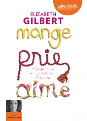 mange,prie,aime,julia roberts,développement personnel,elizabeth gilbert,amazon,audible,catherine creux