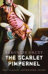 le mouron rouge,baronne orczy,emmuska orczy,the scarlet pimpernel