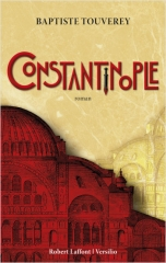 constantinople,baptiste touverey,robert laffont