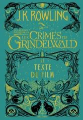 les crimes de Grindelwald, les animaux fantastique, scénario, Gallimard, j.k. rowling, Harry potter