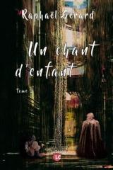 un chant d'enfant, tome trois, dystopie, imaginaire, Raphaël Gérard
