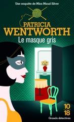 le masque gris, miss silver, miss silver enquête, roman policier, policier anglais, patricia Wentworth