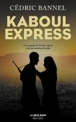 kaboul express,cédric bannel,robert laffont,la bête noire,qomaandaan kandar