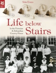 life below stairs,in edwardian and victorian country houses,sian evans,angleterre,dowton abbey