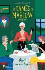 les dames de marlow enquêtent, saga les dames de marlow, mort compte triple, Robert Thorogood, cosy mystery