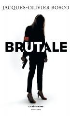 la bête noire, brutale, Robert Laffont, thriller, policier, Jacques-Olivier Bosco