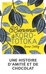 anne ostby,bienvenue à korototoka,les îles fidji,plantation de cacao,nil éditions,manon bucciarelli