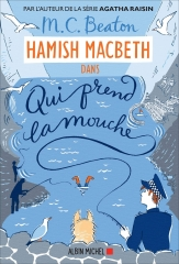 Hamish Macbeth, m. c. beaton, who do it, cosy mystery, policier écossais, highlands, qui prend la mouche